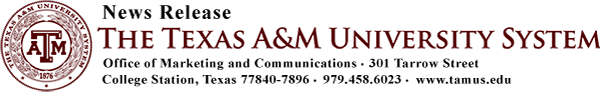 The Texas A&M University System News Release image header. Office of Marketing Communications. 979-458-6023